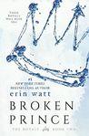 Broken Prince (The Royals, #2) by Erin Watt