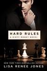 Hard Rules (Dirty Money, #1) by Lisa Renee Jones