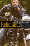 Rebellious (True Brothers MC, #2) by Gillian Archer