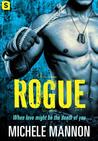 Rogue (Deadliest Lies #1) by Michele Mannon
