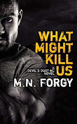 What Might Kill Us (The Devil's Dust, #5) by M.N. Forgy