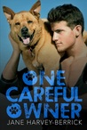 One Careful Owner: Love Me, Love My Dog by Jane Harvey-Berrick