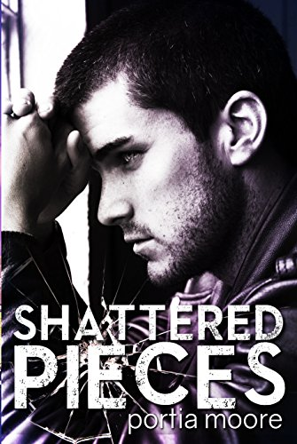 If I Break #4 Shattered Pieces by Portia Moore