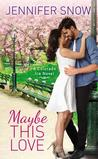 Maybe This Love (Colorado Ice, #2) by Jennifer Snow