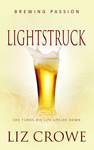 Lightstruck: ( A Contemporary Romance Novel) (Brewing Passion Book 2) by Liz Crowe