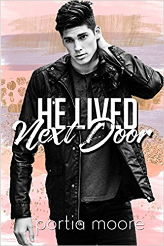 He Lived Next Door by Portia Moore