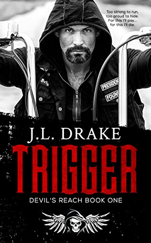 TRIGGER (Devil's Reach Book 1) by J.L. Drake