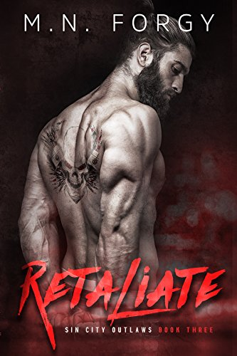 Retaliate (Sin City Outlaws Book 3) by M.N. Forgy