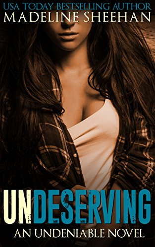 Undeserving (Undeniable, #5) by Madeline Sheehan