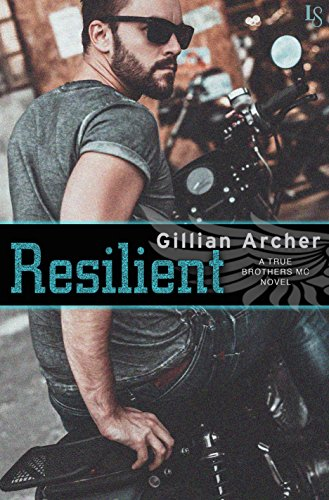 Resilient (True Brothers MC, #3) by Gillian Archer