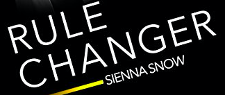 Hot New Release – Oct 3-Rule Changer Rules of Engagement #3 by Sienna Snow