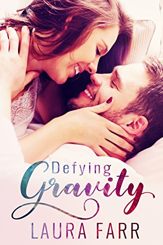 Defying Gravity (Healing Hearts Book 2) by Laura Farr